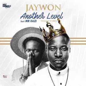 Jaywon - Another Level ft. Mr Eazi